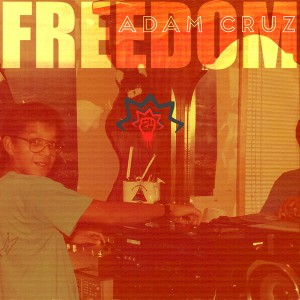 Adam Cruz - Freedom LP [Mixtape Sessions]