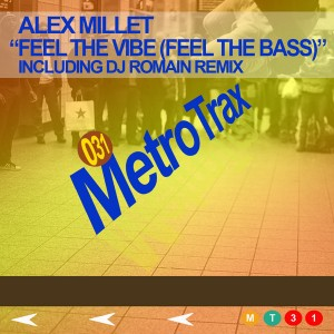 Alex Millet - Feel The Vibe (Feel The Bass) [Metro Trax]