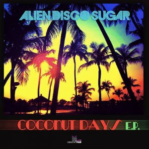 Alien Disco Sugar - Coconut Days [Digital Wax Productions]