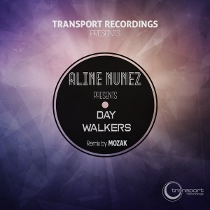 Aline Nunez - Day Walkers [Transport]