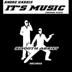 Andre Harris - It's Music [Smooth Agent]