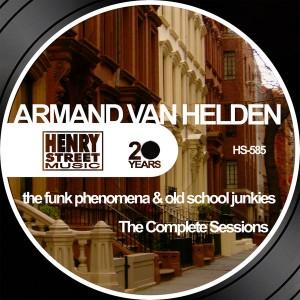 Armand Van Helden - The Funk Phenomena & Ols School Junkies (Complete Sessions) [Henry Street Music]