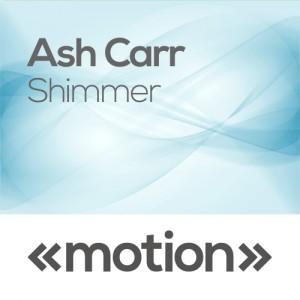 Ash Carr - Shimmer [motion]