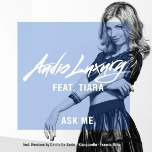 Audio Luxury feat. Tiara - Ask Me [Clubland Records]
