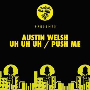 Austin Welsh - Uh Uh Uh__Push Me [Nurvous Records]