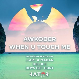 Awkoder - When U Touch Me [HatorRecords]