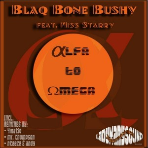 Blaq Bone Bushy feat. Miss Starry - Alpha To Omega [LadyMarySound International]