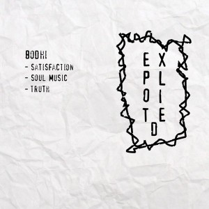 Bodhi - Satisfaction [Exploited]