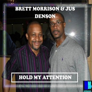 Brett Morrison & Jus Kris Denson - Hold My Attention (Leo's Den Retouch) [MMP Records]