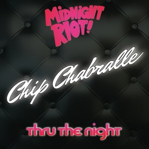 Chip Chabralle - Thru the Night [Midnight Riot]
