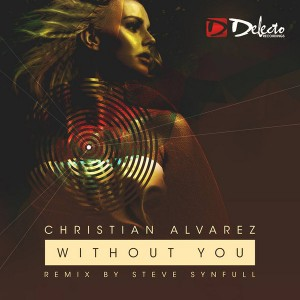 Christian Alvarez - Without You [Delecto]