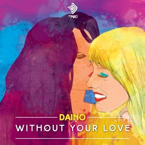 DAINO - Without Your Love [TINK! MUSIC]