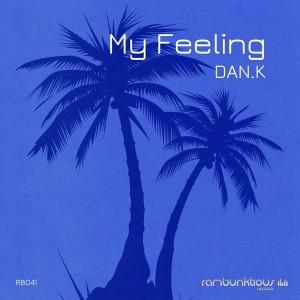 DAN.K - My Feeling EP [RaMBunktious (Miami)]