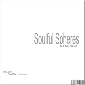 DJ Echobeat,Peter Mills - Soulful Spheres [Toxic Recordings]