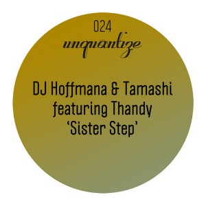 DJ Hoffmana & Tamashi feat. Thandy - Sister Step [unquantize]