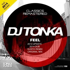 DJ Tonka - Feel (incl. 2014 Mixes) [Tonka Tunes]