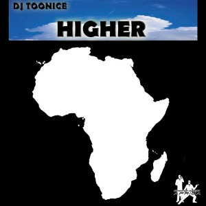 DJ TooNice - Higher EP [Smooth Agent Records Africa]
