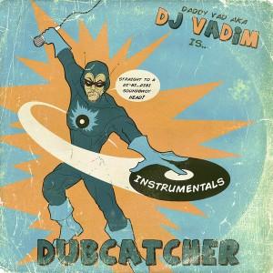 DJ Vadim - Dubcatcher [BBE]
