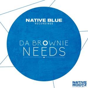 Da Brownie - Needs [Native Blue Recordings]