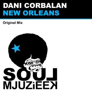 Dani Corbalan - New Orleans [Soul Mjuzieek Digital]
