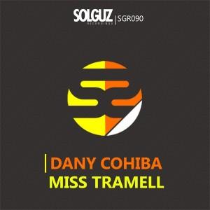 Dany Cohiba - Miss Tramell [Solguz Recordings]