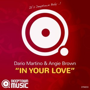 Dario Martino & Angie Brown - In Your Love [Deeptown Music]