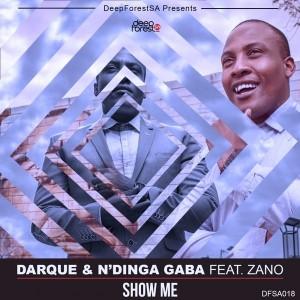 Darque & N'dinga Gaba feat. Zano - Show Me [DeepForestSA]