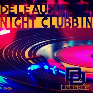 DeLeau - Night Clubbin [Deep N Dirty Legends]