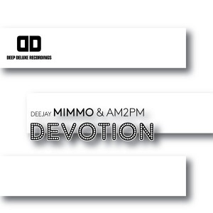 Deejay MiMMo & AM2PM - Devotion [Deep Deluxe Recordings]