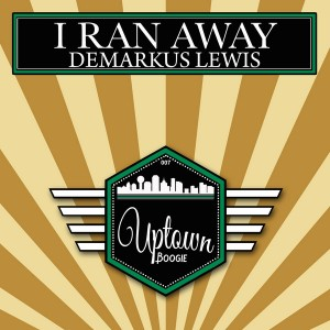 Demarkus Lewis - I Ran Away [Uptown Boogie]