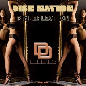 Disk nation - My Reflection [Deep N Dirty Legends]