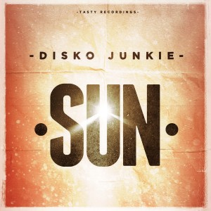 Disko Junkie - Sun [Tasty Recordings Digital]