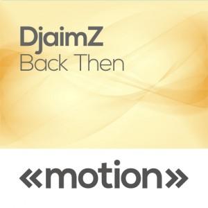 DjaimZ - Back Then [motion]