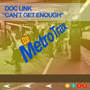 Doc Link - Cant Get Enough [Metro Trax]