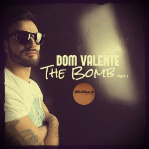 Dom Valente - The Bomb, Vol. 1 [MoBlack Records]