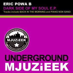 Eric Powa B - Dark Side Of My Soul EP [Underground Mjuzieek Digital]