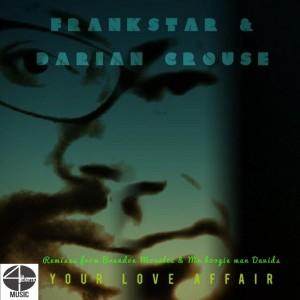 FRANKSTAR feat.Darian Crouse - Your Love Affair [4th Quarter Music]