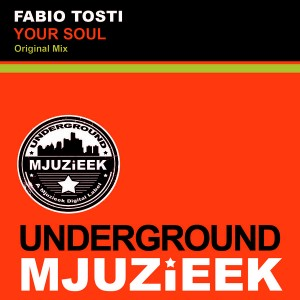 Fabio Tosti - Your Soul [Underground Mjuzieek Digital]