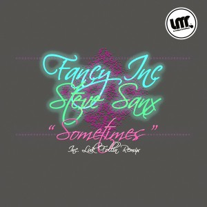 Fancy Inc & Steve Sanx - Sometimes (Inc. Luk Follin Remix) [La Musique Fantastique]