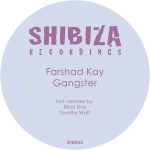Farshad Kay - Gangster [Shibiza Recordings]