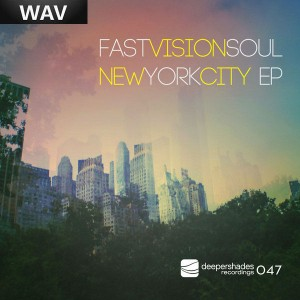 Fast Vision Soul - New York City EP [Deeper Shades Recordings]