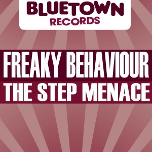 Freaky Behaviour - The Step Menace [Blue Town Records]