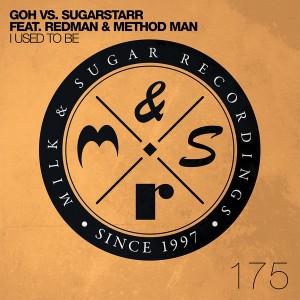 GOH vs. Sugarstarr feat. Redman & Method Man - I Used To Be (Remixes) [Milk & Sugar]