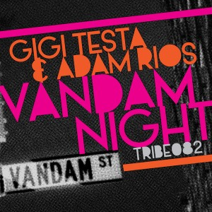 Gigi Testa & Adam Rios  - Vandam Night [Tribe Records]