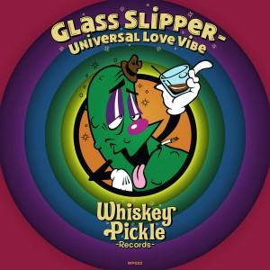 Glass Slipper - Universal Love Vibe [Whiskey Pickle]