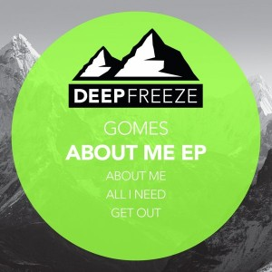 Gomes - About Me EP [Deep Freeze Records]