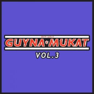 Guynamukat - Guynamukat Edits Vol.3 [GUYNAMUKAT Digital Edits]