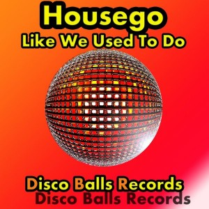 Housego - Like We Used To Do EP [Disco Balls Records]