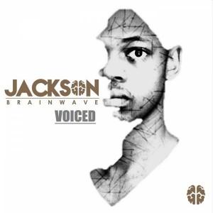 Jackson Brainwave - Voiced [Jackson Brainwave Records]