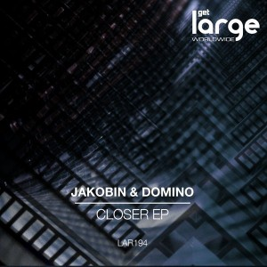 Jakobin & Domino - Closer EP [Large Music]